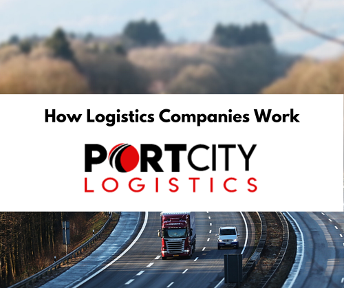 How Logistics Companies Work