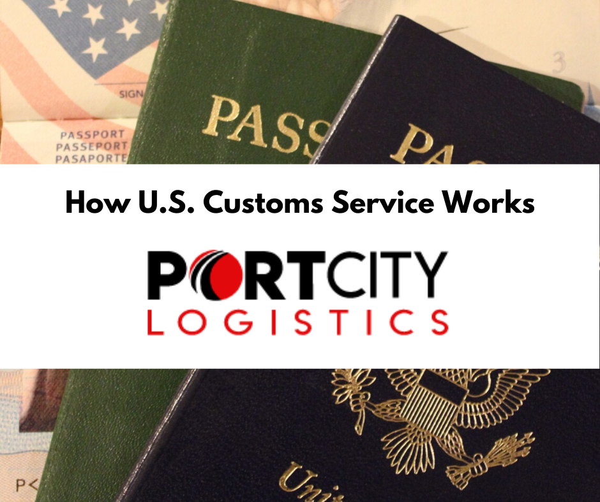 How U.S. Customs Service Works